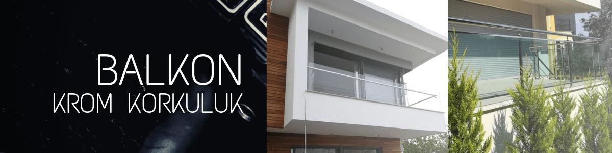 balkon krom korkuluk fiyatları izmir
