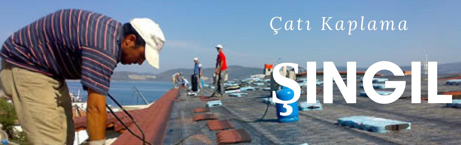 İzmir şingıl çatı kaplama